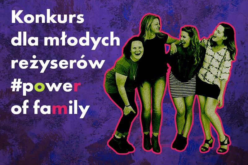 #power of family – konkurs o rodzinie dla młodzieży